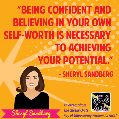 Great quote from Sheryl Sandberg.  An excerpt from the new  Cheeky Chats Interactive Book App of Empower Wisdom for Girls   where Cute Cats meet Girl Power!!