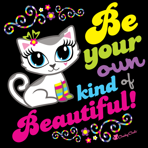 Be strong. Be confident. Be you!    Show off your chattitude in this cute t-shirt: http://www.cheekychats.com/be-your-own-kind-of-beautiful-t-shirt/