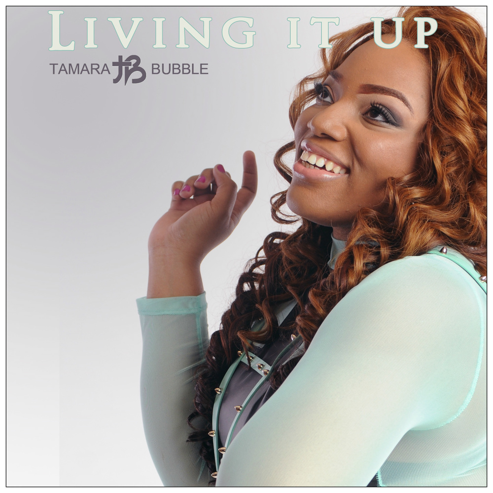 Tamara-Bubble_Living-it-Up-Single-Cover.jpg
