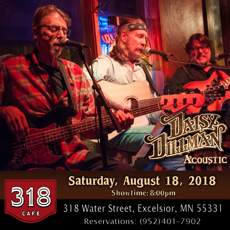 """Stymie, Feagan & Pat… the three original lead vocalists and founding members of the Daisy Dillman Band, bring their well known 3-part high harmony to an unplugged and intimate setting. Marking their 40 plus years together, it's humor, stories, originals and the best of """"West Coast"""" Country Rock: Poco, Eagles, Buffalo Springfield and Crosby, Stills, Nash & Young. Daisy Dillman Acoustic brings a rare authenticity. They've been an original voice in Minnesota music and are Minnesota Music Award winners for Best Vocal Group, Best Violinist and Best Band.  Showtime: 8:00pm  318 Cafe 318 Water Street Excelsior, MN 55331  Reservations: Online: http://www.three-eighteen.com/reservations/   Call: (952) 401-7902"""