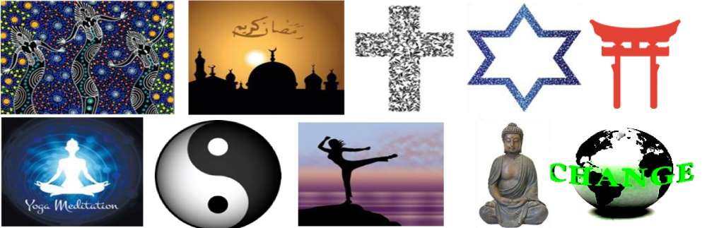 (The Dreaming, Islam, Christianity, Judaism, Shinto, Hinduism, Taoism, universe dance, Buddha+ World change)