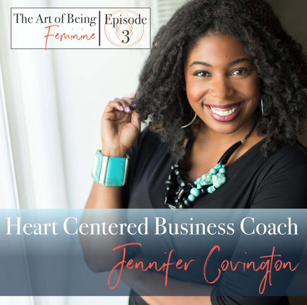 Jennifer Covington Ep 3 The Art of Being Feminine.png