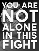 You are Not Alone in this Fight Image