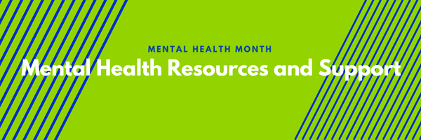 Mental Health Month—Mental Health Resources and Support