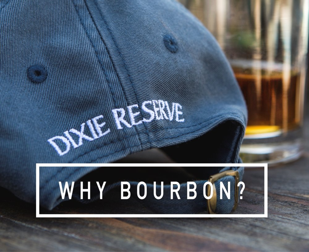 DIXIE RESERVE WHY BOURBON BLOG