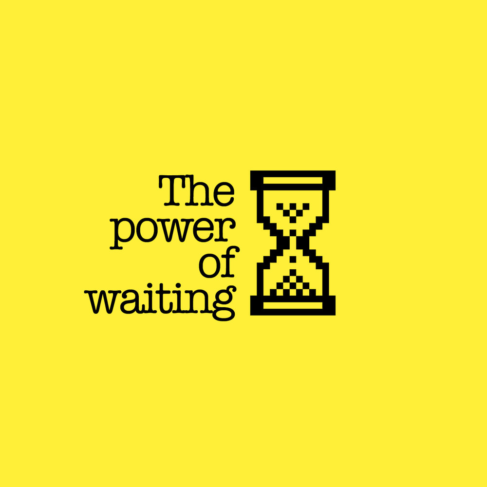 the power of waiting.jpg
