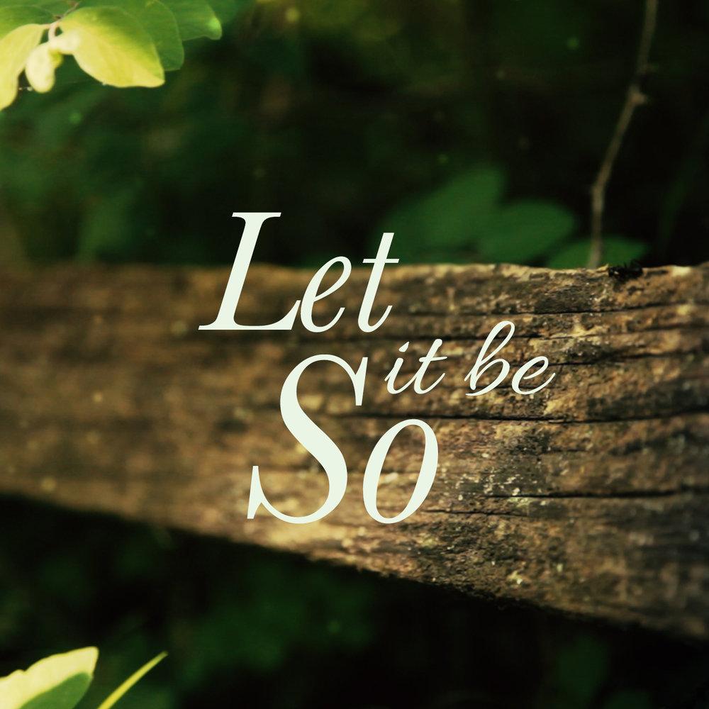 let it be so.jpg