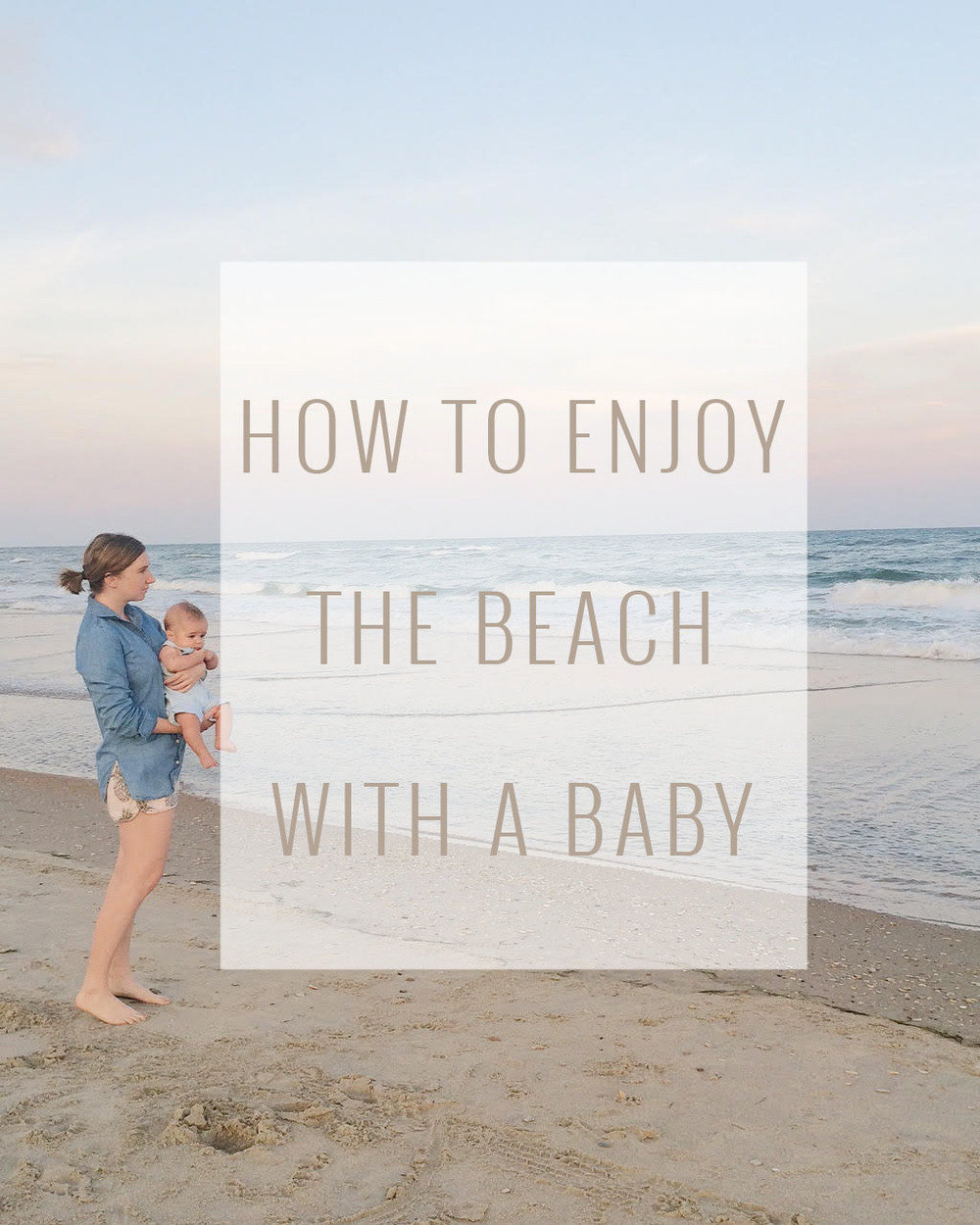 Beach Gear Essentials for Enjoying The Beach With A Baby | Momma Society-The Community of Modern Moms | www.MommaSociety.com | Join our Instagram Party @MommaSociety