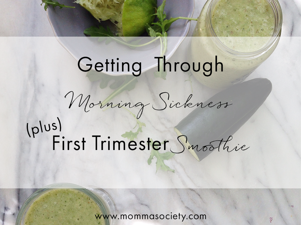 Getting Through Morning Sickness + A First Trimester Smoothie | Momma Society-The Community of Modern Moms | www.MommaSociety.com