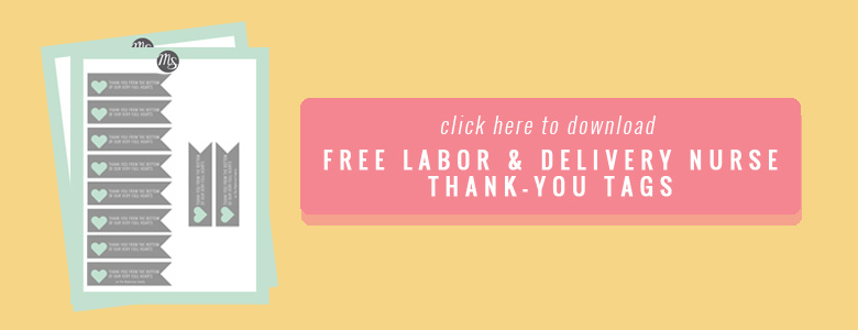 Labor & Delivery Nurse Thank-you Tags Free Printable Gift Tags | Click to download and print your own