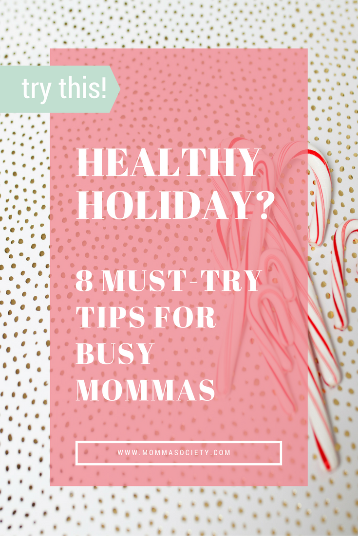 A Healthy Holiday: 8 Tips for Taking Care of Yourself This Time of year | Momma Society-The community for modern moms