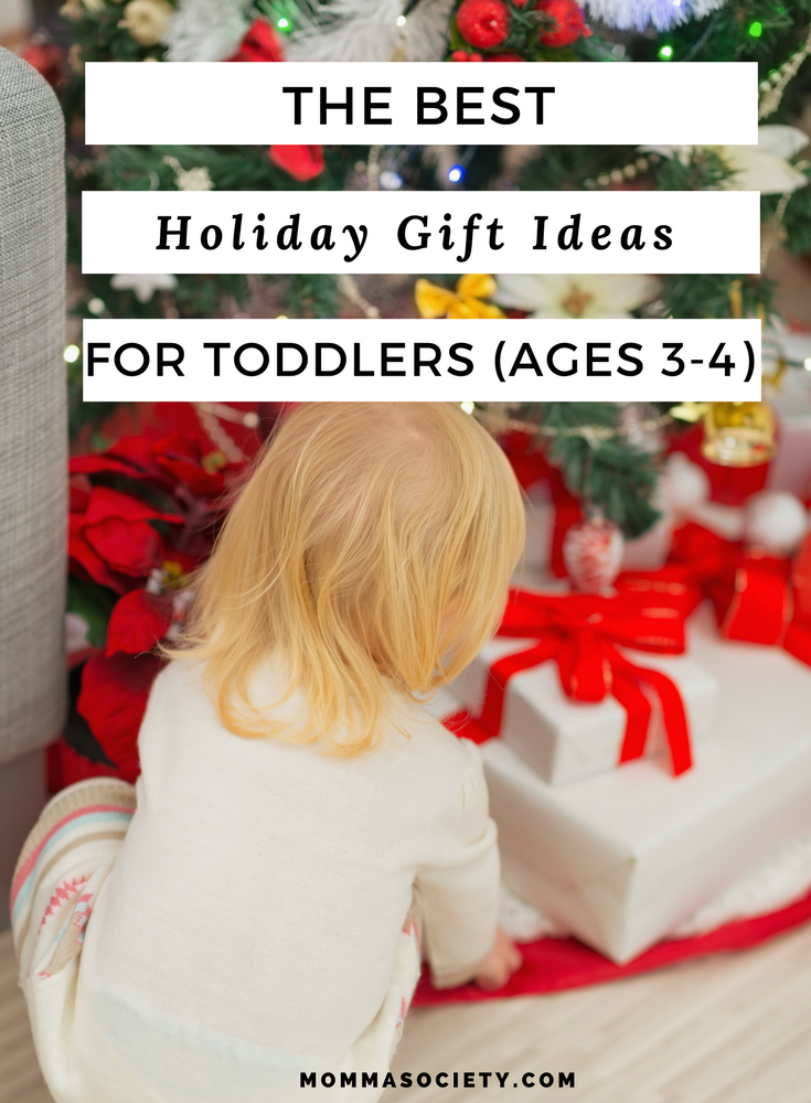 Best Holiday Gift Ideas For Toddlers 3-4 Years Old — Momma Society