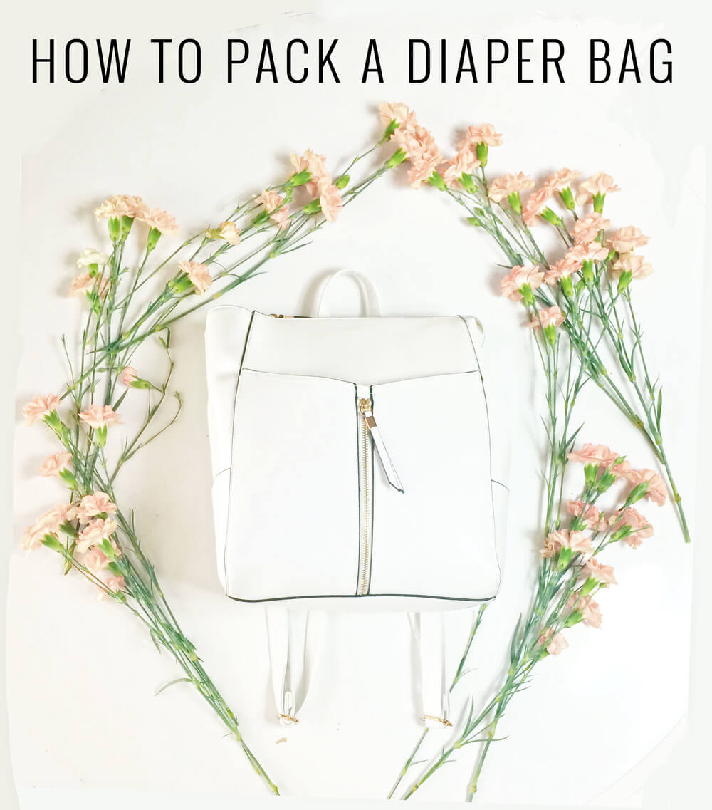 WHAT TO PUT IN A DIAPER BAG; DIAPER BAG ESSENTIALS FOR THE NEW MOM