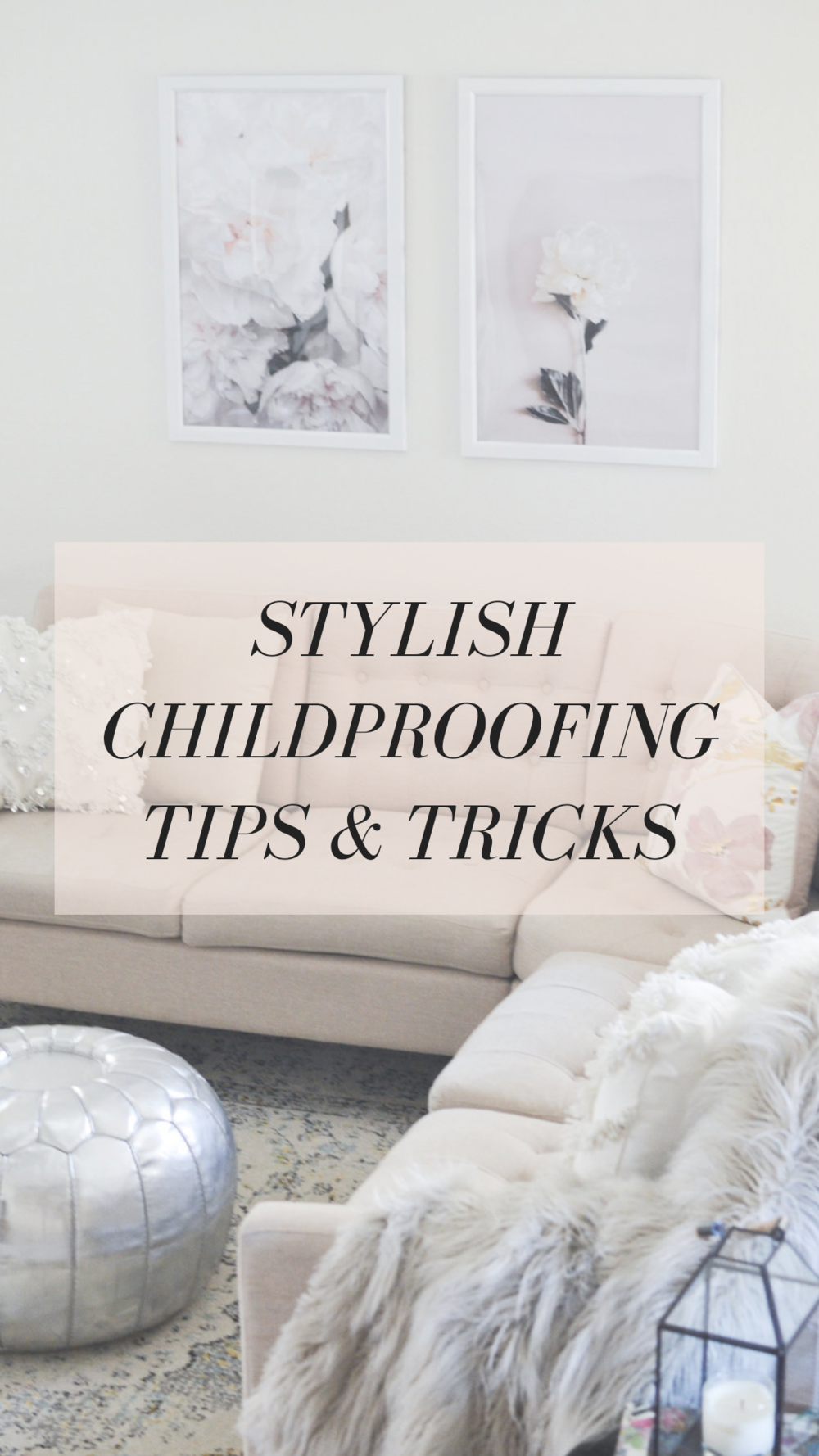 Stylish Childproofing | living room with text overlay