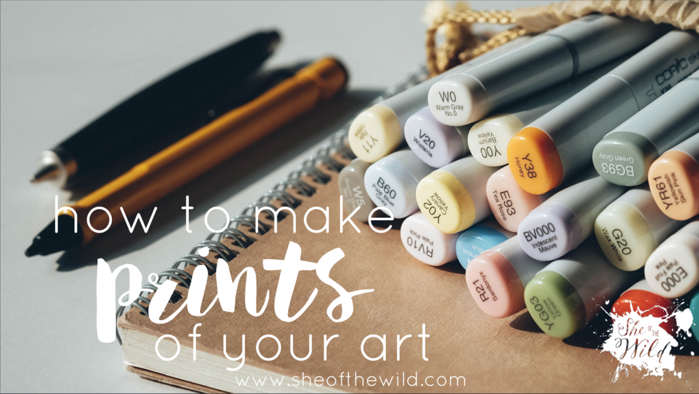 how to make prints of your art on a budget she of the wild