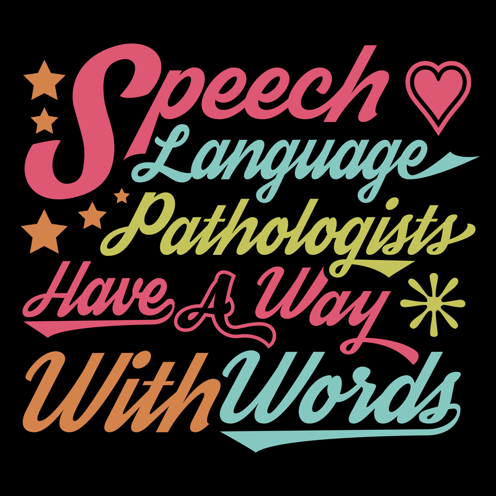 Speech-Language Pathologists Have A Way With Words