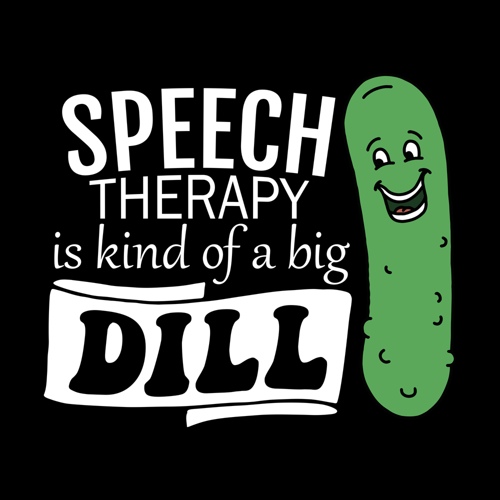 Speech Therapy is king of a big dill. This is just another fun pun. Who doesn't love pickles and speech?