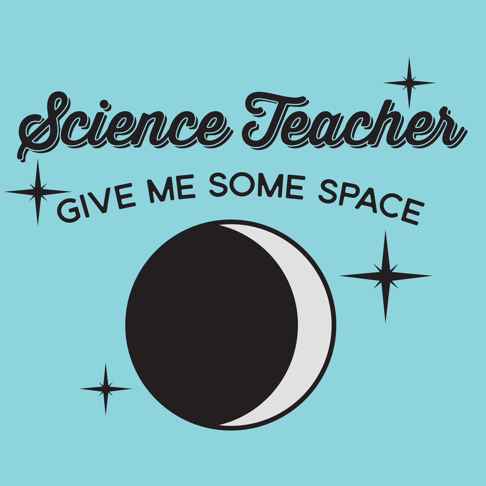 "Science Teacher - Give me some space. All teachers need apparel that says, ""Give me some space,"" but especially Science teachers!"