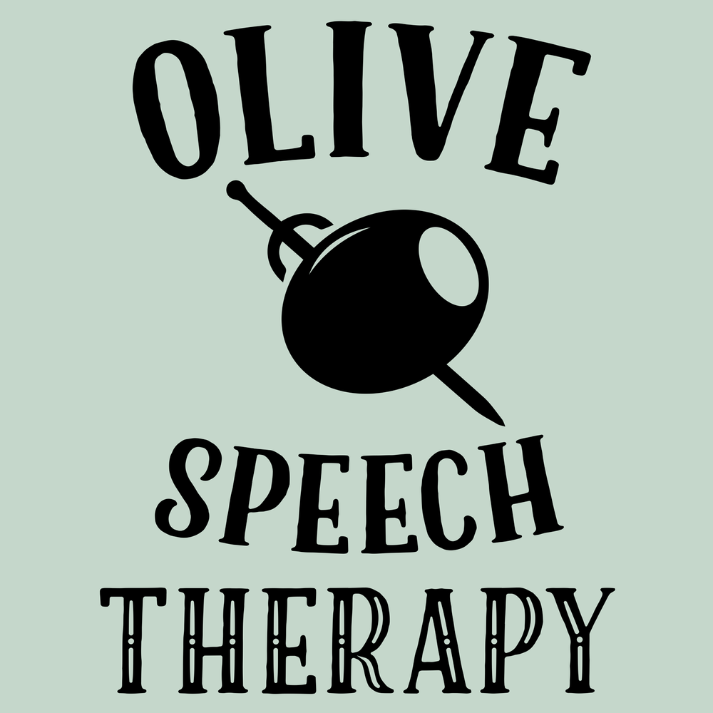 Olive Speech Therapy! Also, olive puns! Do you love speech therapy, puns, humor, or t-shirts?