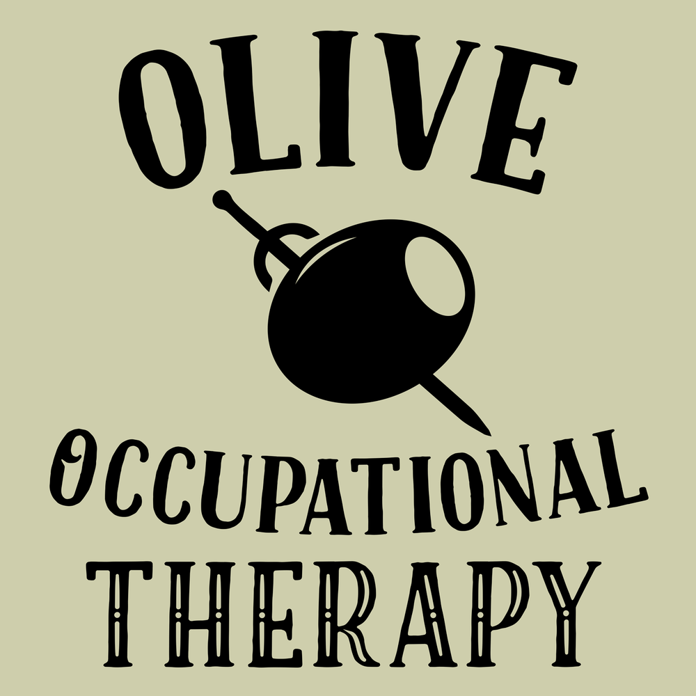 Olive Occupational Therapy! This will look awesome on a comfy t-shirt or hoodie for any funny occupational therapist.