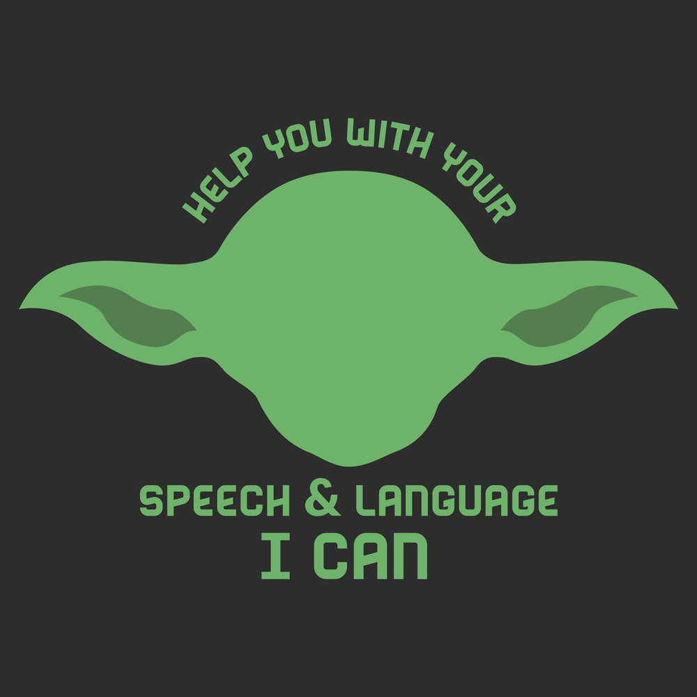 Star Wars/ Yoda speech and language apparel for nerdy SLPs.