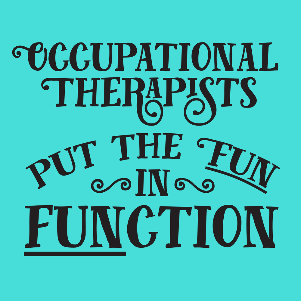 Its put the FUN in FUNctional! This is a great t-shirt for occupational therapists.