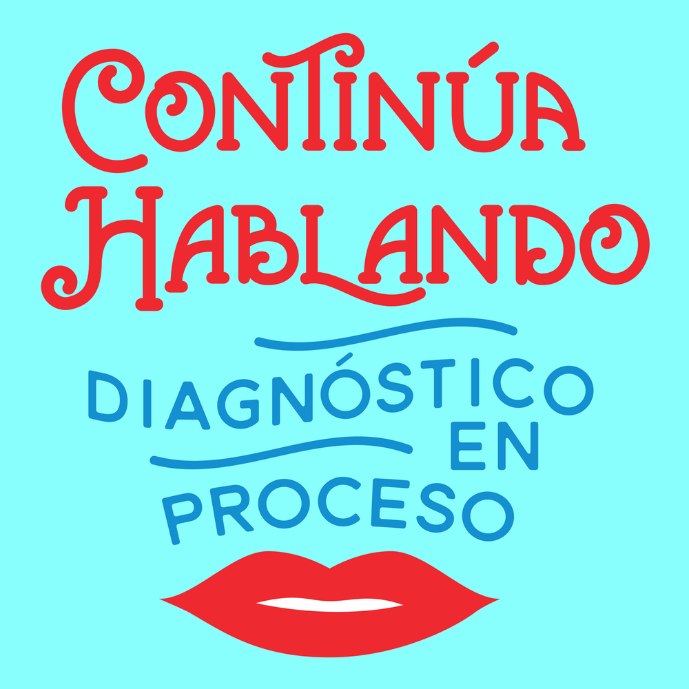 Keep talking, I'm diagnosing you. Spanish version.