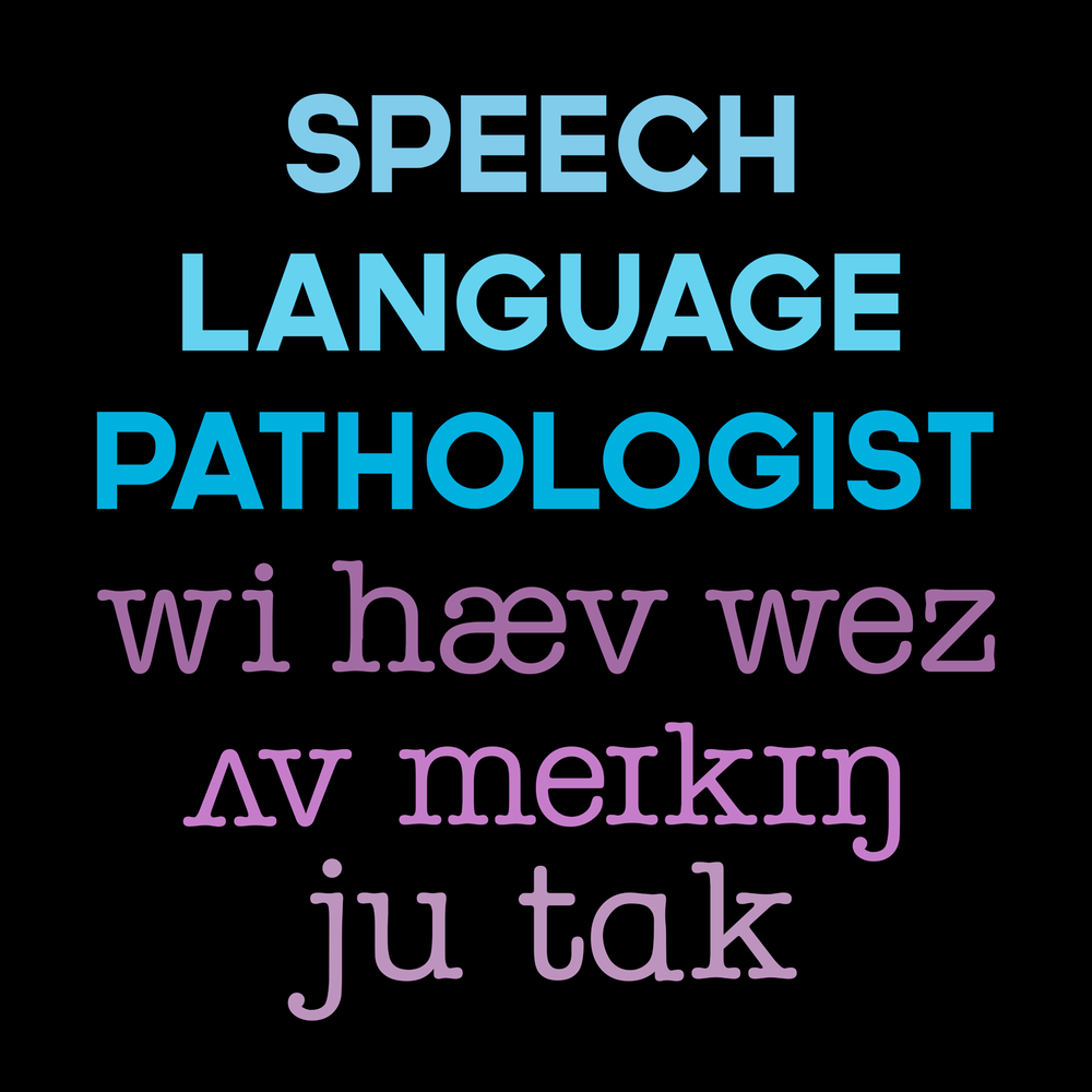 SLP We have ways of making you talk. A fun shirt with phonetics for your favorite SLP. asha store asha shirt