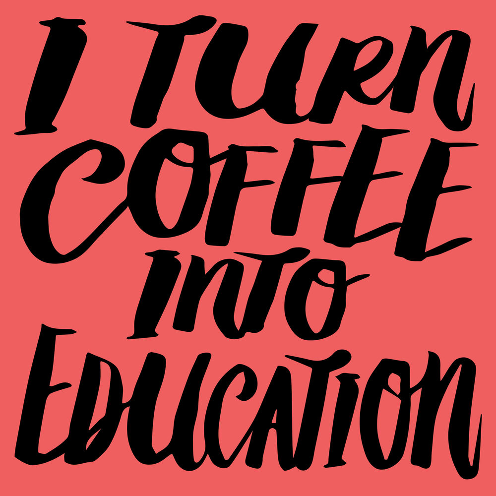I turn coffee into education. Get this print on a comfy tee or hoodie.