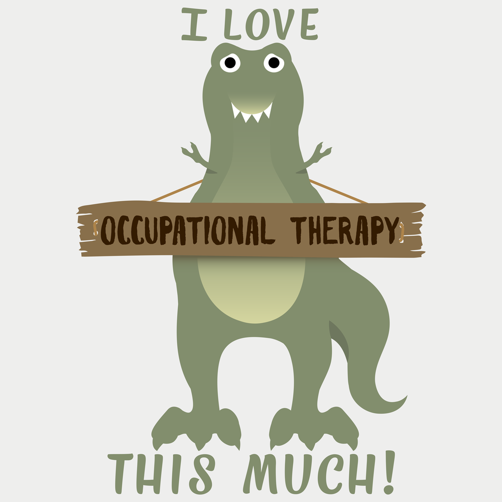 I love occupational therapy this much! T-Rex loves OT, it's just hard for him to show it...