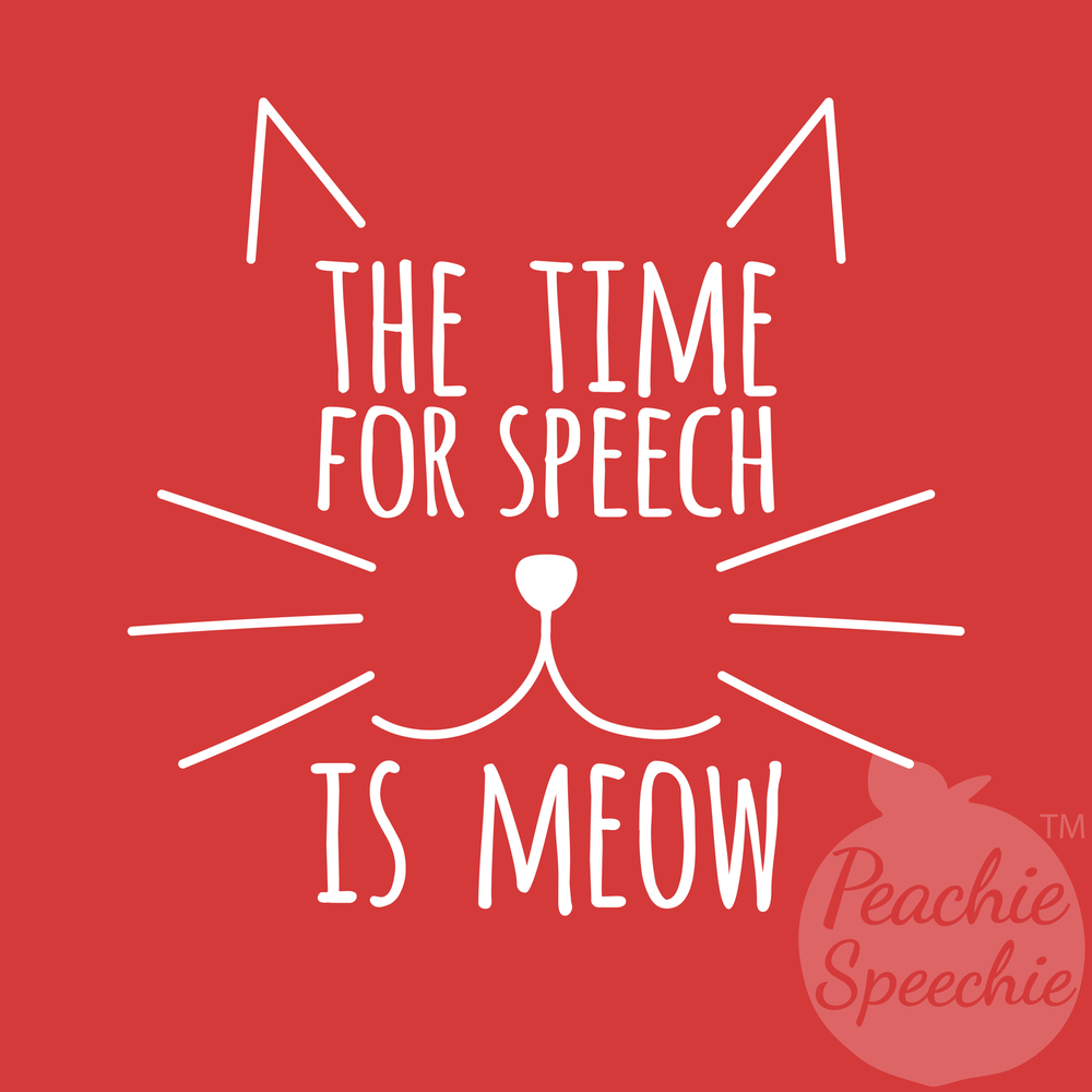 The time for speech is meow!