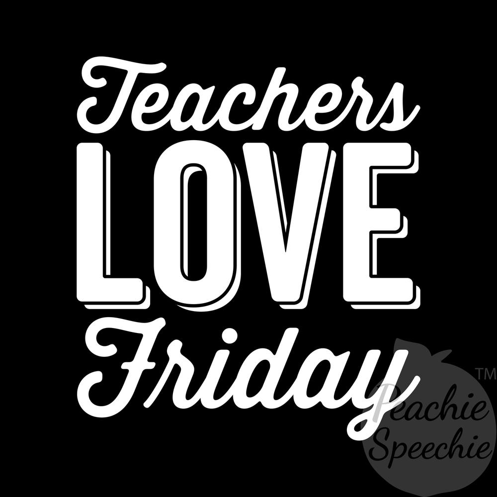 Teachers love Friday! Get this funny teacher shirt or mug at peachiespeechie.com