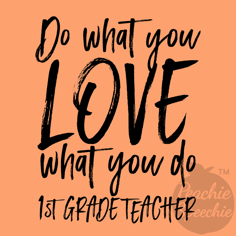 Do what you love what you do - 1st Grade
