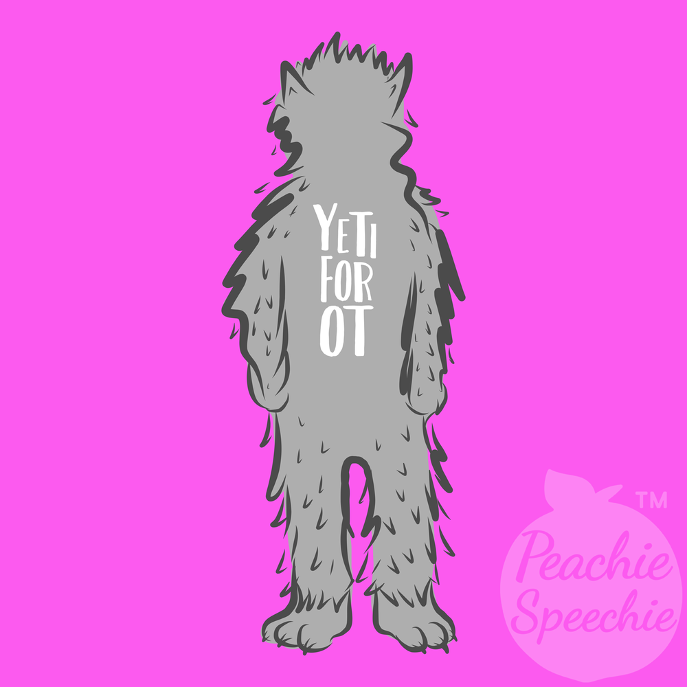Are you yeti? I'm Yeti for OT! The perfect shirt for a fun occupational therapist from Peachie Speechie!