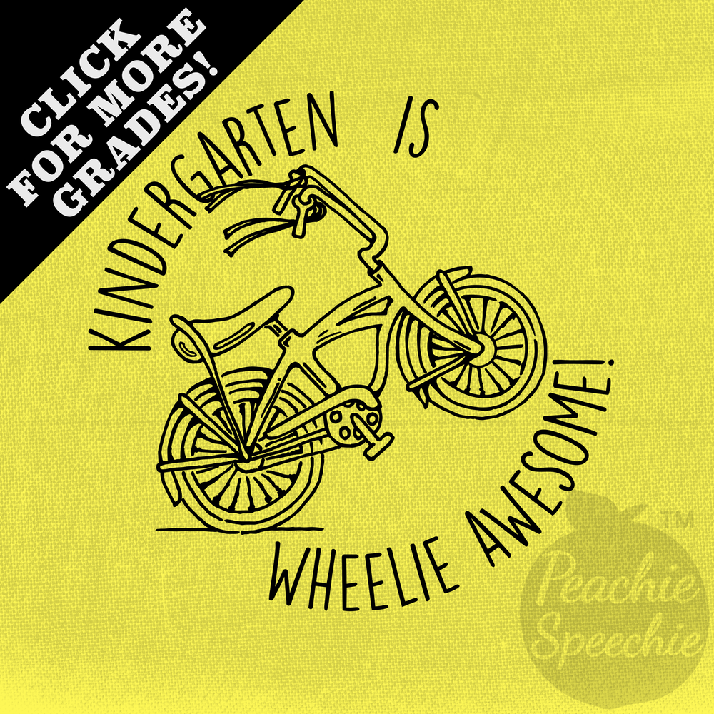 Kindergarten is wheelie awesome! 1st grade is wheelie awesome! 2nd grade is wheelie awesome! 3rd grade is wheelie awesome! 4th grade is wheelie awesome! 5th grade is wheelie awesome! Check out awesome tees, tanks, hoodies, mugs and more at peachiespeechie.com