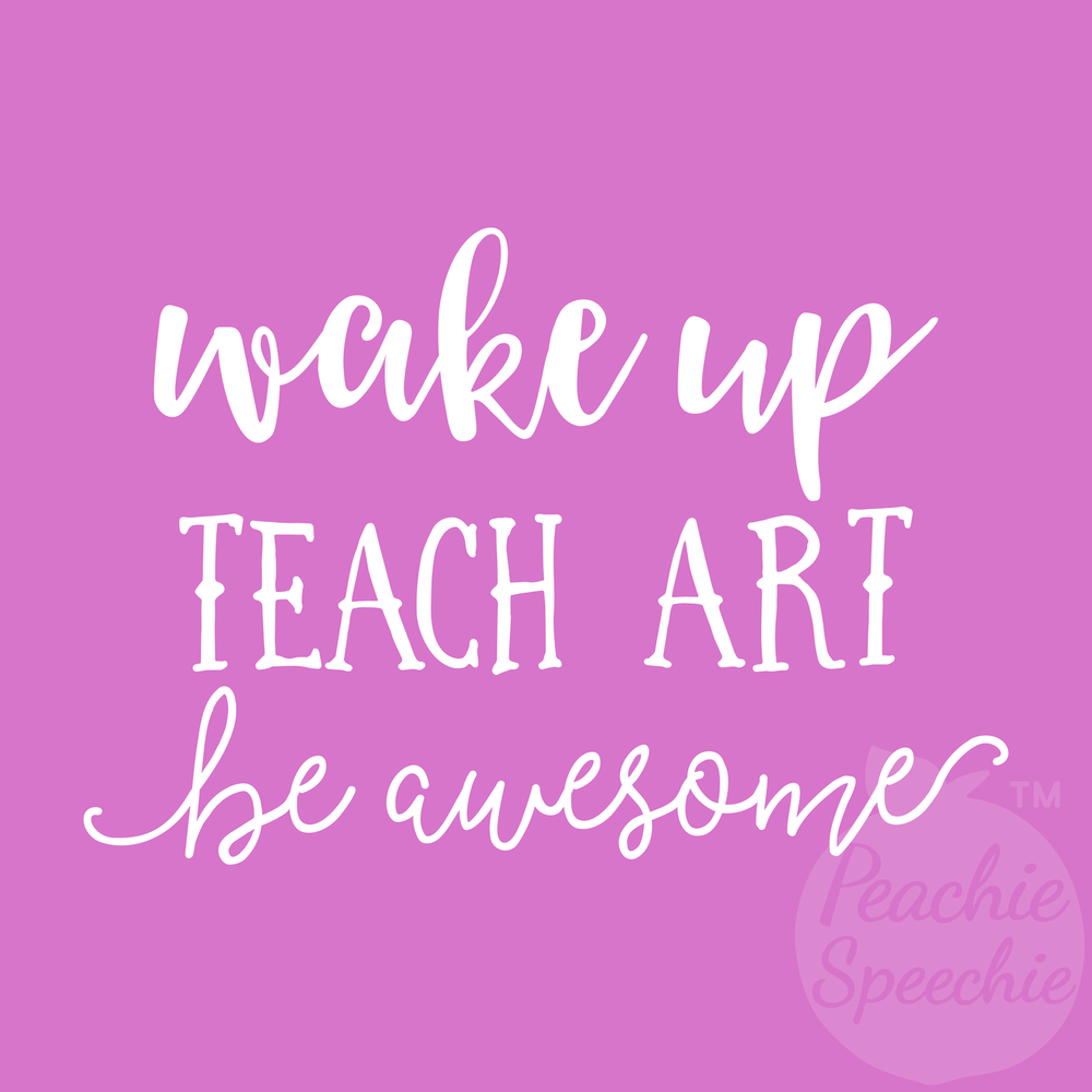 Wake up, Teach Art, be awesome! Shirts, tote bags, mugs, hoodies, and more from Peachie Speechie.