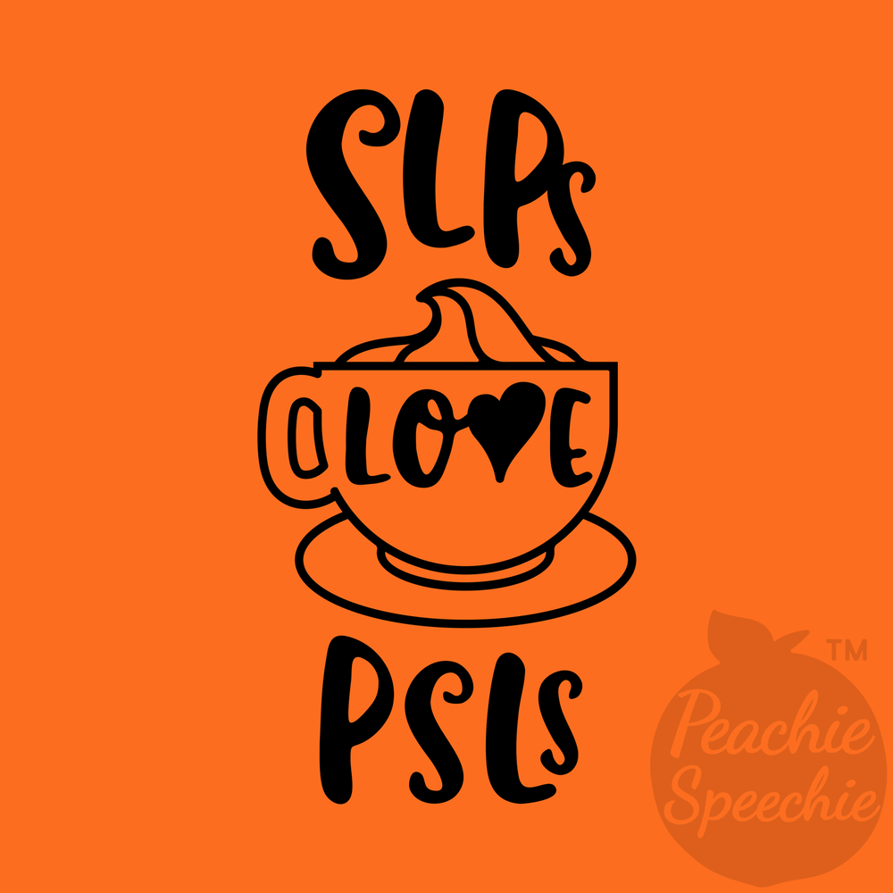 Speech-language pathologists love pumpkin spice lattes! Select a design to see lots of styles and colors!