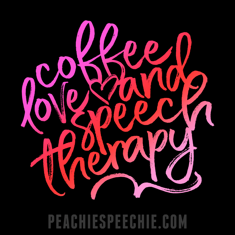Coffee, love, and speech therapy - everything you need. See more styles at peachiespeechie.com