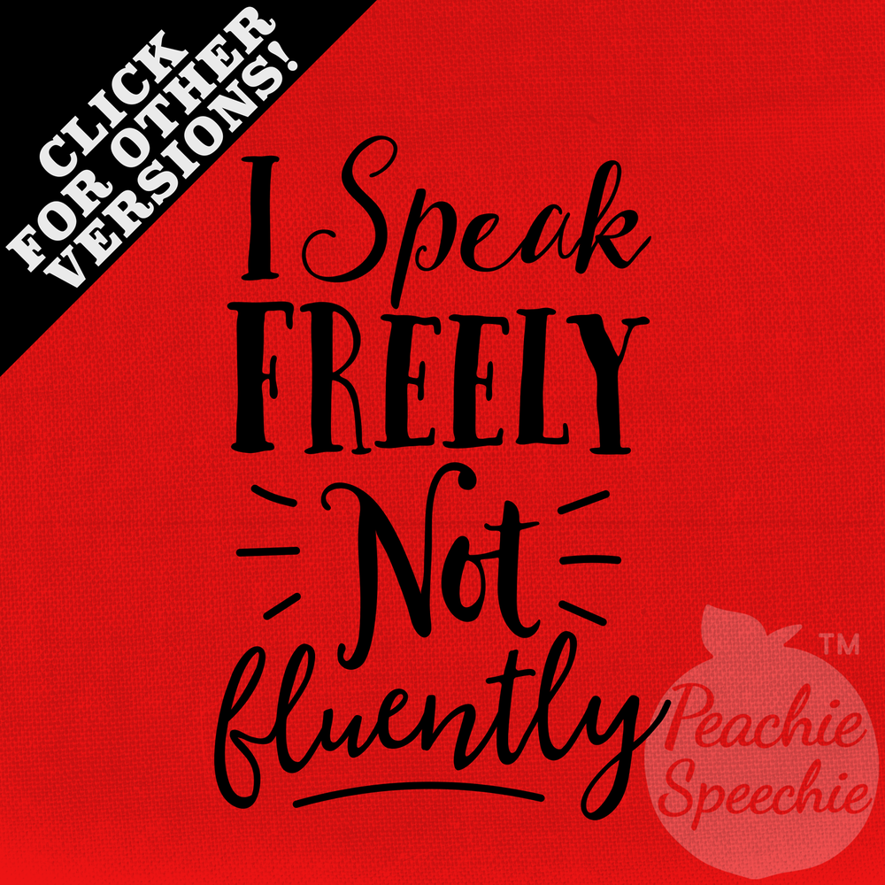 Speak freely, not fluently