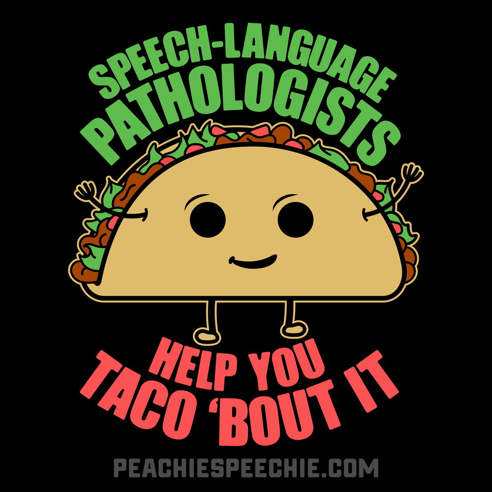 Taco 'Bout Better Hearing and Speech Month! BHSM is May! Speech Language Pathologists help you taco 'bout it.