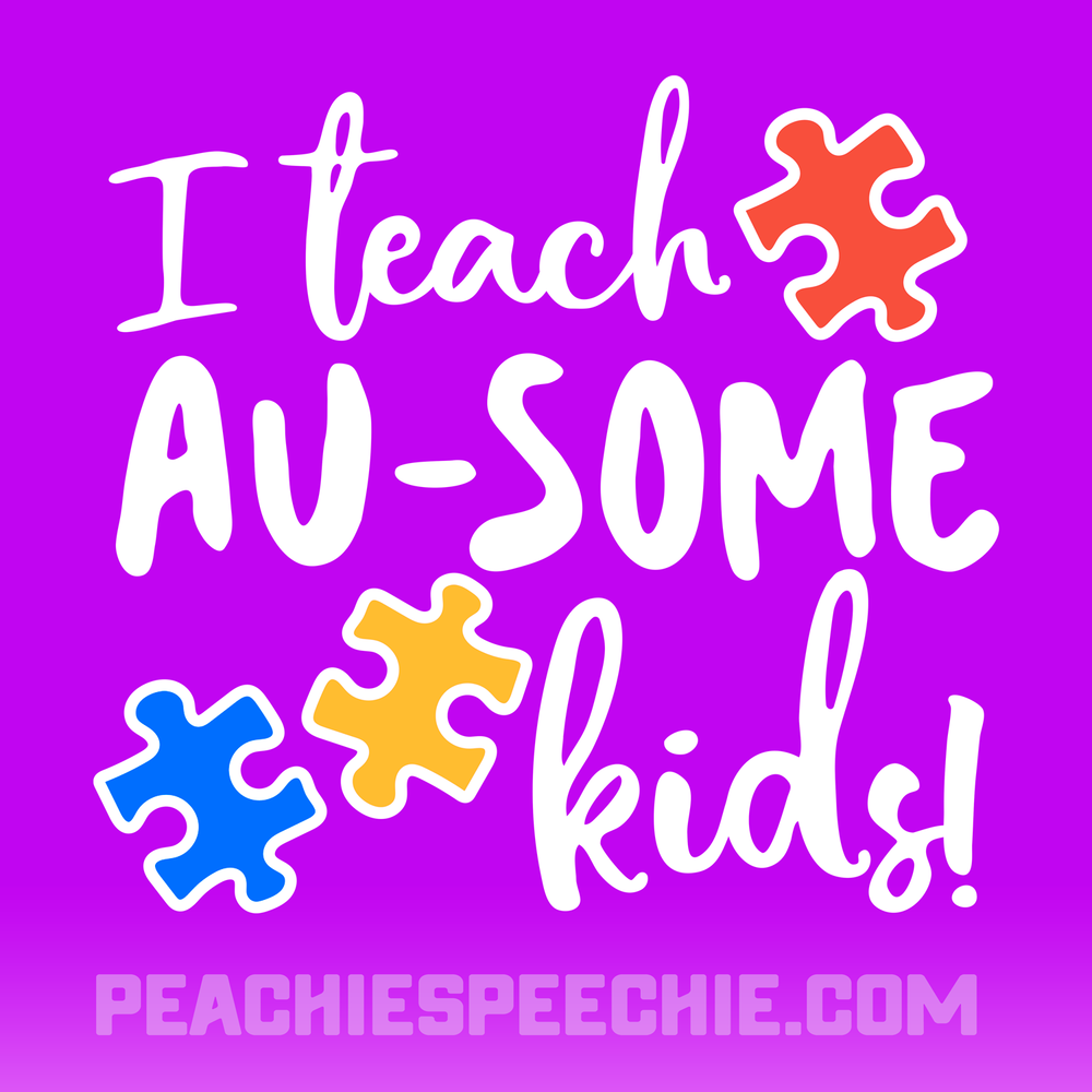 I teach ausome kids! Celebrate Autism Awareness with this cute shirt from peachiespeechie.com