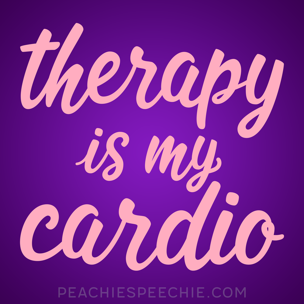 Therapy is my cardio! See more at http://www.peachiespeechie.com/pt-ot-aud