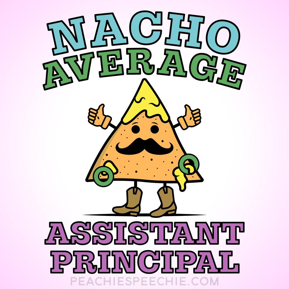 Nacho average assistant principal!