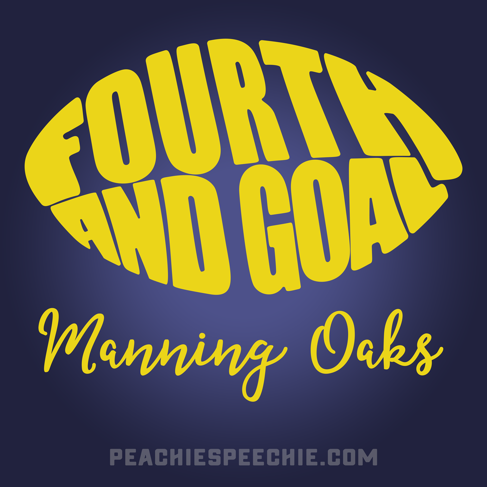 Fourth and Goal by Peachie Speechie - Get your custom school spirit wear made today!