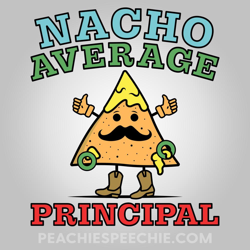 Nacho average principal!