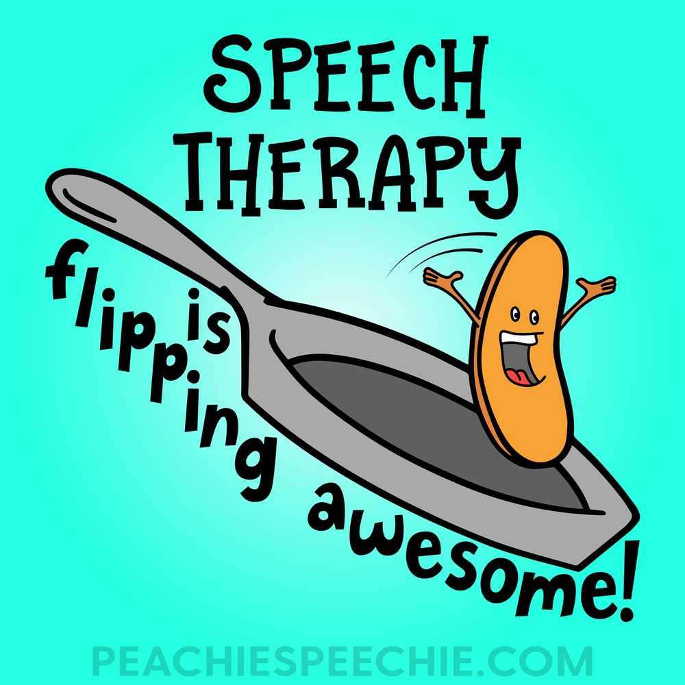 Speech therapy is flipping awesome!