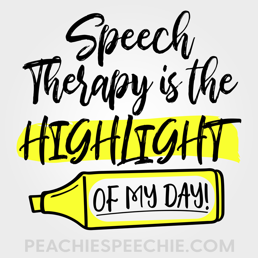 Speech-Therapy-is-the-Highlight-of-my-Day-by-Peachie-Speechie.png