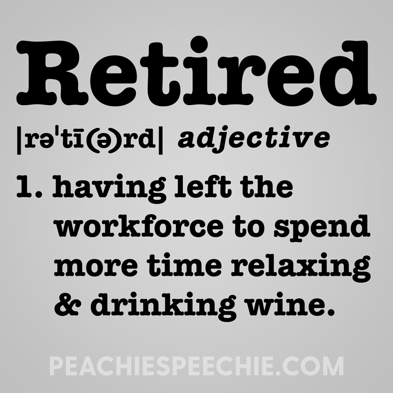 Retired: having left the workforce to spend more time relaxing & drinking wine.