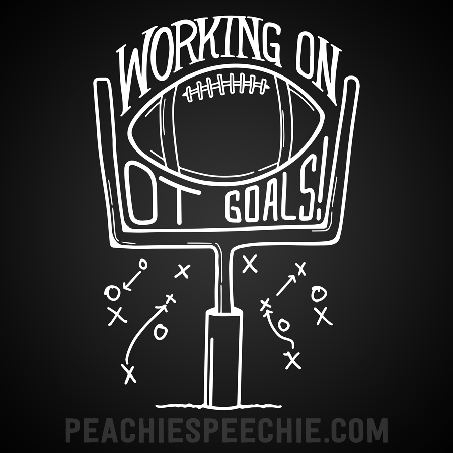 Working on OT goals!