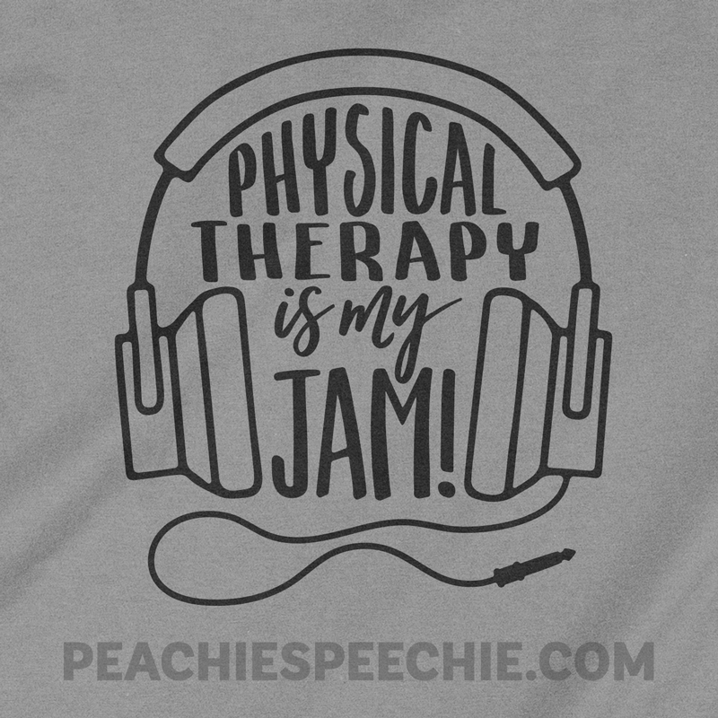 Physical Therapy is my Jam! PT? Get this on a comfy shirt or hoodie at peachiespeechie.com